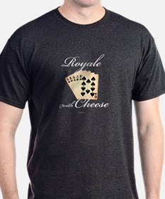 Royale with Cheese - Royal Flush t-shirt