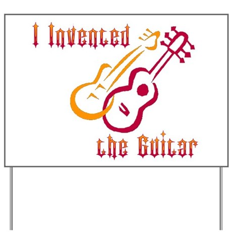 I Invented the Guitar Yard Sign