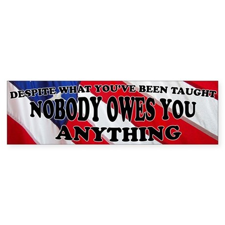Nobody Owes You Anything (Bumper)