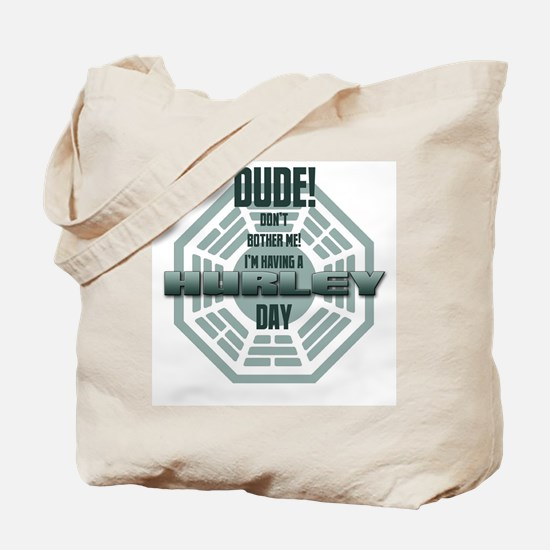 I'm Having A Hurley Day Tote Bag