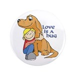 Love Is A Hug 3.5&Quot; Button