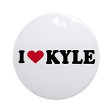 I LOVE KYLE ~  Ornament (Round)