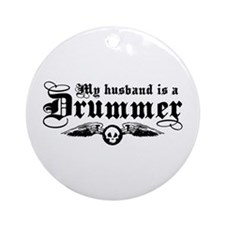 My Husband Is A Drummer Ornament (Round)