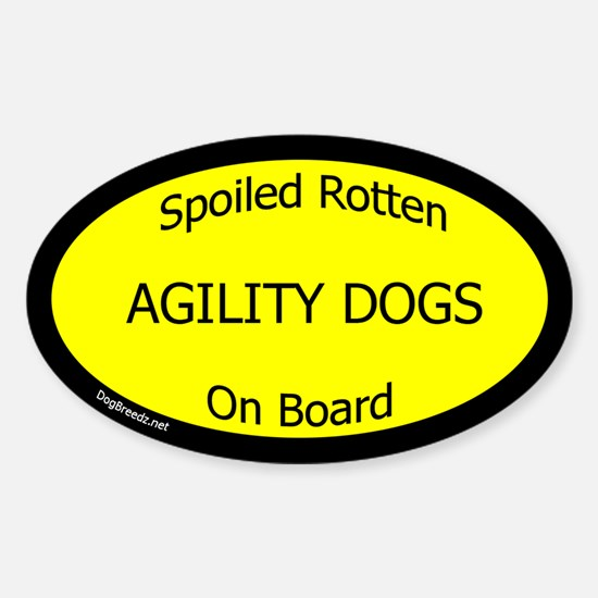 Spoiled Agility Dogs Oval Decal