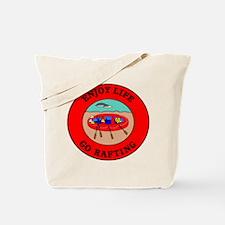 Enjoy Life Go Rafting Tote Bag