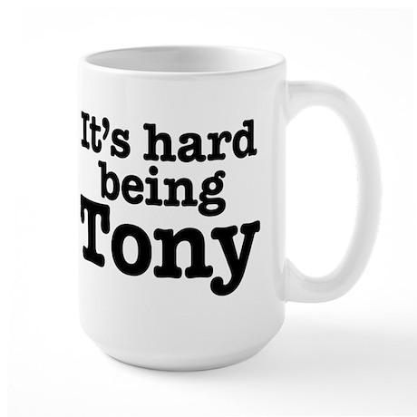 It's hard being Tony Large Mug
