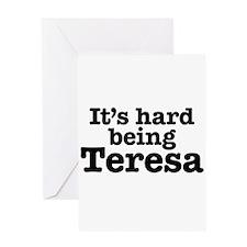 It's hard being Teresa Greeting Card