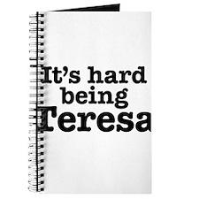 It's hard being Teresa Journal