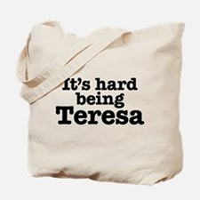 It's hard being Teresa Tote Bag
