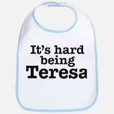 It's hard being Teresa Bib
