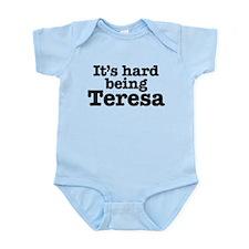 It's hard being Teresa Infant Bodysuit