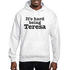 It's hard being Teresa Hoodie