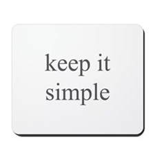 keep it simple Mousepad