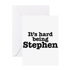 It's hard being Stephen Greeting Card