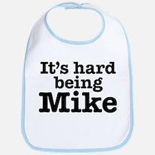 It's hard being Mike Bib