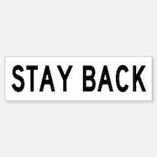 Stay Back Bumper Bumper Bumper Sticker