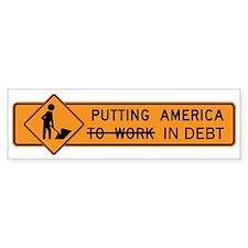 Putting America In Debt Bumper Bumper Sticker