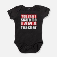 you can't scare me I am teacher Baby Bodysuit