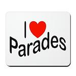 I Love Parades Mousepad