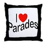 I Love Parades Throw Pillow