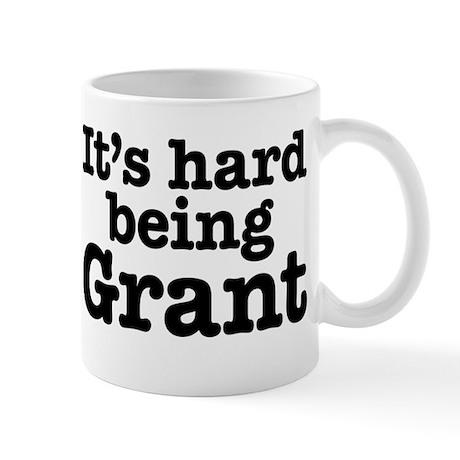 It's hard being Grant Mug