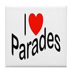 I Love Parades Tile Coaster