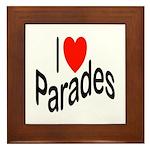 I Love Parades Framed Tile