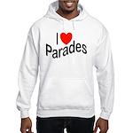 I Love Parades Hooded Sweatshirt