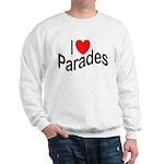 I Love Parades Sweatshirt