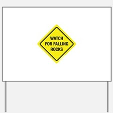 Watch For Falling Rocks Yard Sign