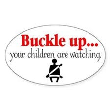 Buckle up...your children are watching. (oval)