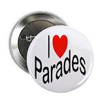 I Love Parades Button