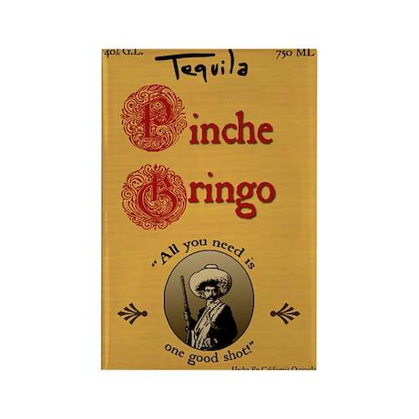 Pinche Gringo Refrigerator Magnet