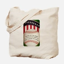 Never Let the Fear of Striking Out... Tote Bag