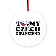 I Love My Czech Girlfriend Ornament (Round)