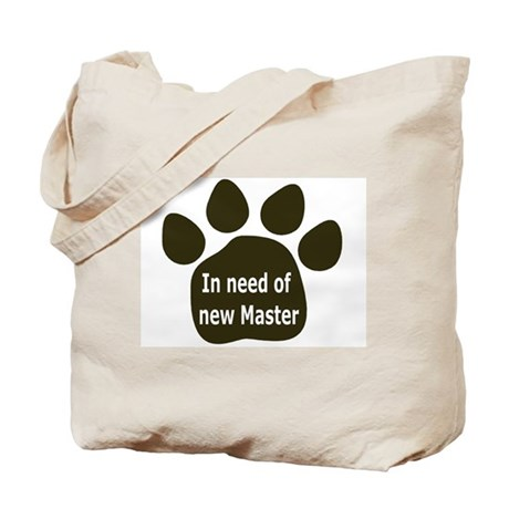 Dog in need of Master Tote Bag