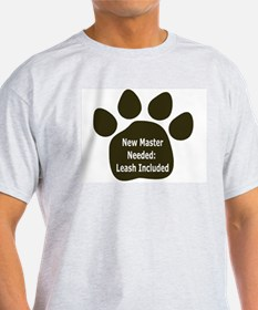 New Master Needed: Leash Incl Ash Grey T-Shirt