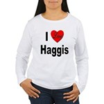 I Love Haggis (Front) Women's Long Sleeve T-Shirt