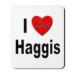 I Love Haggis Mousepad