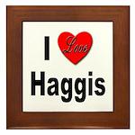 I Love Haggis Framed Tile