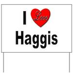 I Love Haggis Yard Sign