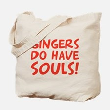 Unique Gingers do have souls Tote Bag