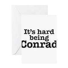 It's hard being Conrad Greeting Card