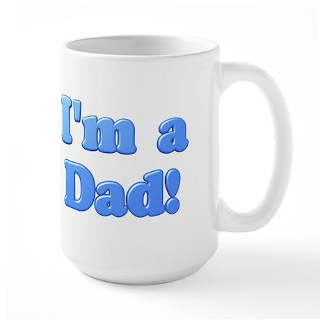 I'm a Dad! Large Mug