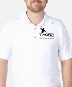 Tiagra: When 18 Holes Isn't Enough T-Shirt
