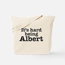 It's hard being Albert Tote Bag