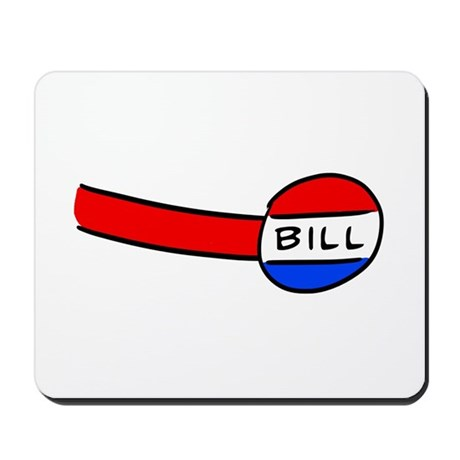 Now You're a Bill Mousepad