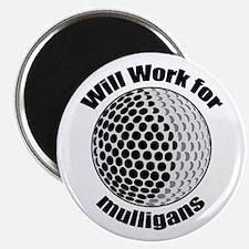 Will work for mulligans Magnet