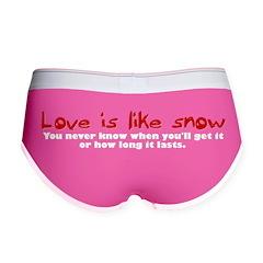 Love is like Snow Women's Boy Brief