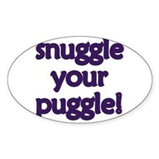 Snuggle Your Puggle Oval Decal